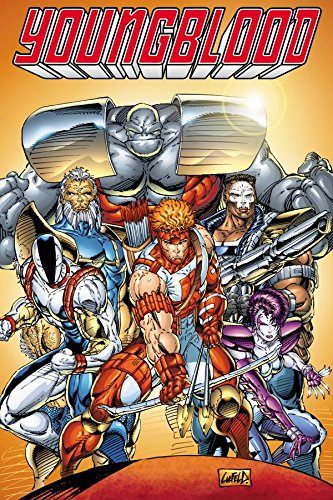 Youngblood Volume 1 (Youngblood): Joe Casey; Rob Liefeld