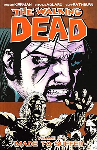 The Walking Dead, Book 8: Made to Suffer
