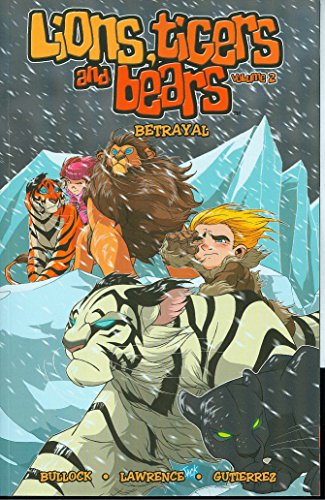 9781582409306: Lions, Tigers & Bears Volume 2: Betrayal