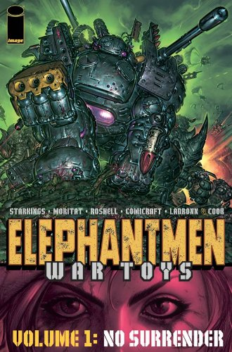 Elephantmen: War Toys, Vol. 1: No Surrender (v. 1)