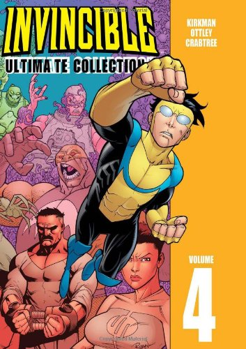 Invincible : Ultimate Collection Vol. 4: Kirkman, Robert (creator); Walker, Cory (creator)