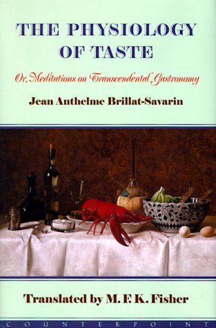 9781582430089: The Physiology of Taste: Or Meditations on Transcendental Gastronomy
