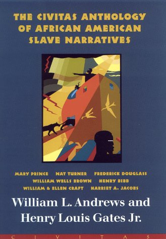 The Civitas Anthology of African American Slave: Andrews, W.L.(Editor) and