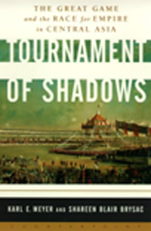 9781582430287: Tournament of Shadows: The Great Game and the Race for Empire in Central Asia