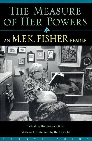 9781582430317: Measure of Her Powers: An M. F. K. Fisher Reader