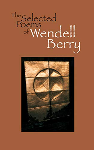 9781582430379: The Selected Poems of Wendell Berry