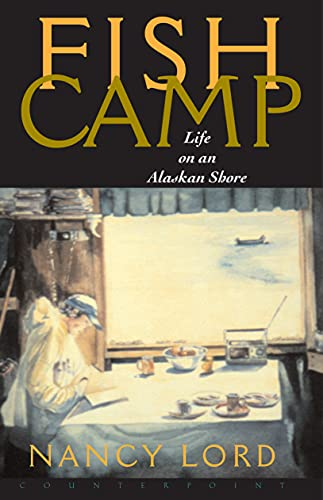 9781582430706: Fishcamp Life on an Alaskan Shore