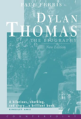 Dylan Thomas : The Biography: Ferris, Paul