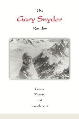 9781582430799: The Gary Snyder Reader: Prose, Poetry, and Translations: Prose, Poetry and Translations, 1952-1998
