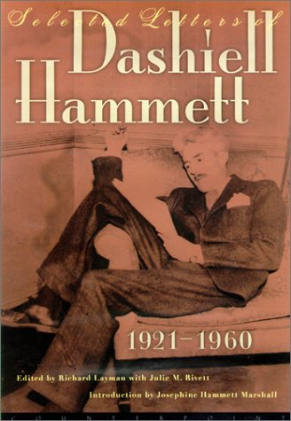 Selected letters of Dashiell Hammett 1921-1960. Edited by Richard Layman, with Julie M. Rivett ; ...