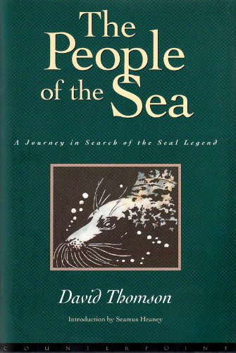 9781582430867: The People of the Sea: Journey in Search of the Seal Legend