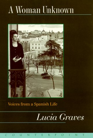 9781582430973: A Woman Unknown: Voices from a Spanish Life