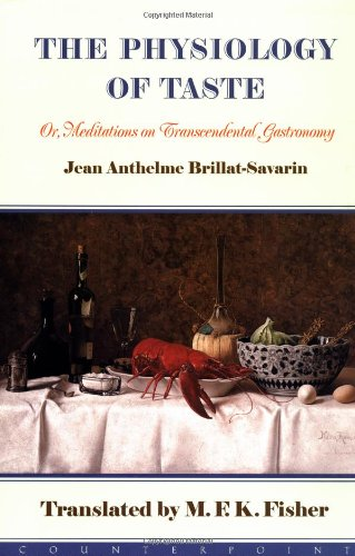 9781582431031: The Physiology of Taste: Or Meditations on Transcendental Gastronomy