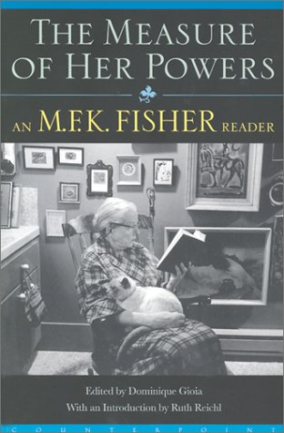 9781582431048: The Measure of Her Powers: An M.F.K. Fisher Reader