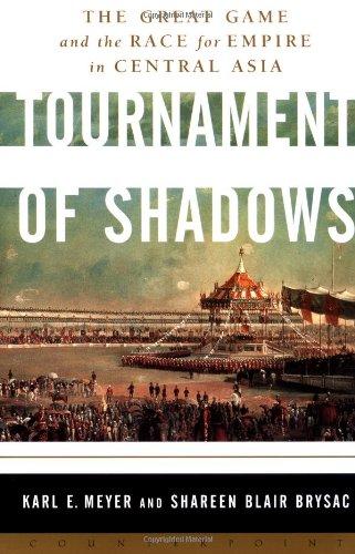 9781582431062: Tournament of Shadows: The Great Game and the Race for Empire in Central Asia
