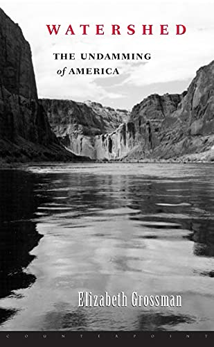Watershed: The Undamming of America