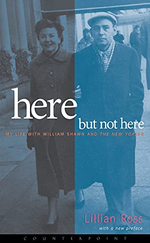 9781582431109: Here But Not Here: My Life with William Shawn and The New Yorker