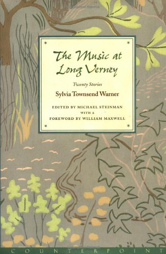 The Music at Long Verney: Short Stories: Warner, Sylvia Townsend; Steinman, Michael