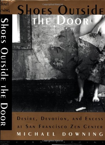 9781582431130: Shoes Outside the Door: Desire, Devotion and Excess at San Francisco Zen Center