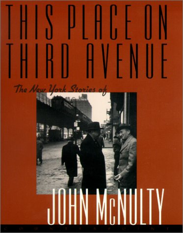 This Place on Third Avenue: The New: McNulty, John, McNulty,