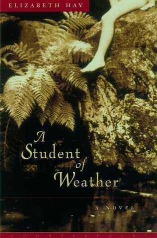 A Student of Weather [SIGNED AMERICAN 1ST/1ST]: Hay, Elizabeth