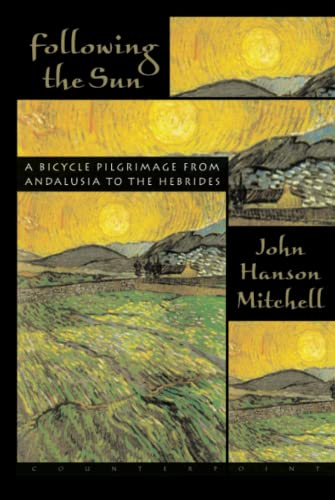 Following the Sun: A Bicycle Pilgrimage From: Mitchell, John Hanson