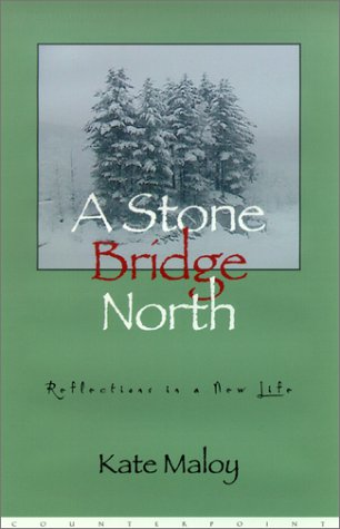 9781582431451: A Stone Bridge North: Reflections in a New Life
