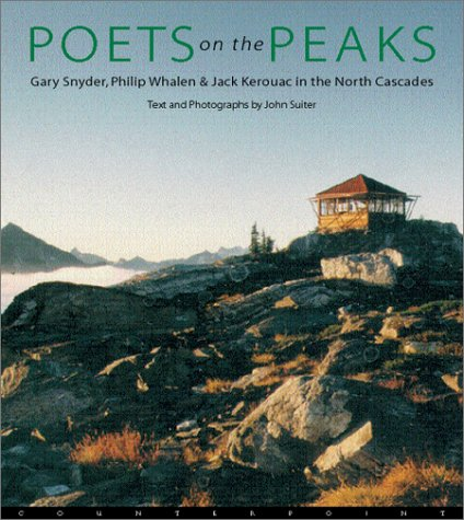 9781582431482: Poets on the Peaks: Gary Snyder, Philip Whalen & Jack Kerouac in the Cascades