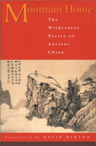 9781582431499: Mountain Home: The Wilderness Poety of Ancient China