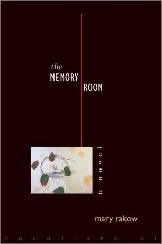 The Memory Room: Rakow, Mary