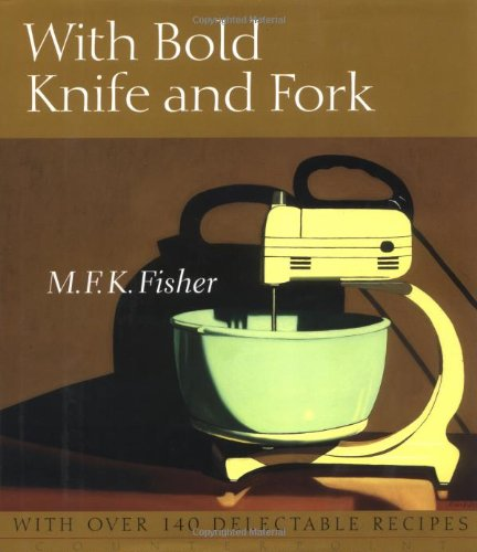 9781582431871: With Bold Knife and Fork