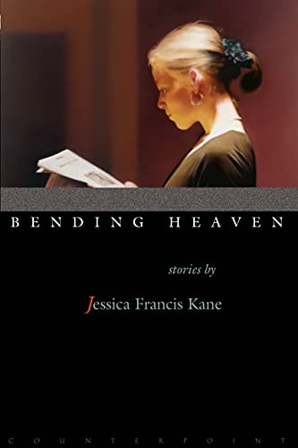 Bending Heaven (Signed First Edition): Jessica Francis Kane
