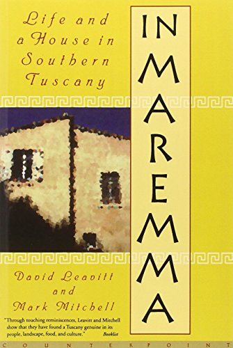 In Maremma: Life and a House in Southern Tuscany: Leavitt, David and Mitchell, Mark