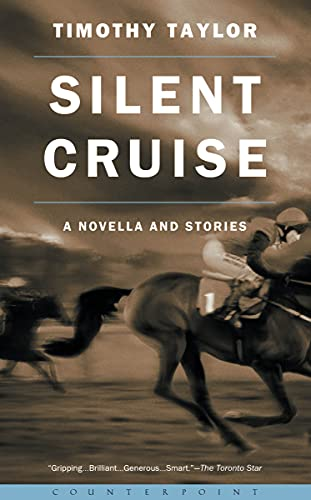 Silent Cruise: A Novella and Stories: Timothy Taylor