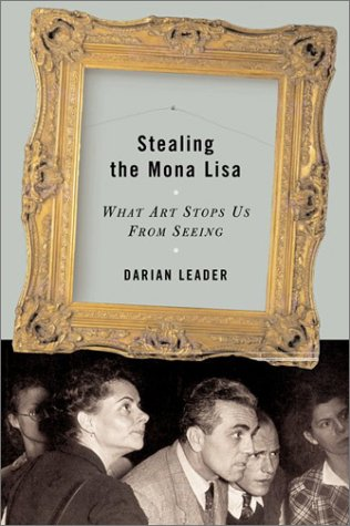 9781582432359: Stealing the Mona Lisa: What Art Stops Us from Seeing