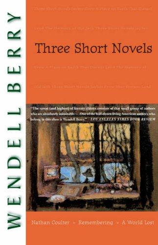 Three Short Novels: Wendell Berry
