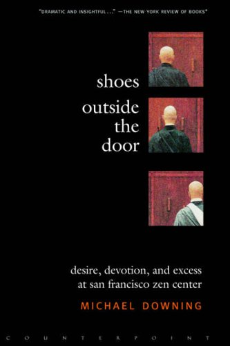 9781582432540: Shoes Outside the Door: Desire, Devotion, and Excess at San Francisco Zen Center