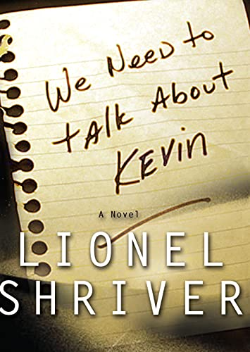 9781582432670: We Need to Talk About Kevin: A Novel