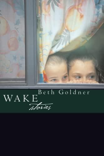 Wake.: Beth Goldner .
