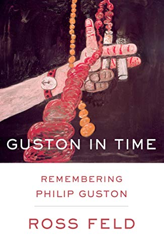 9781582432847: Guston in Time: Remembering Philip Guston