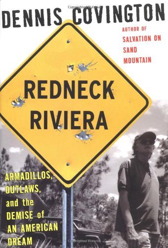 9781582432953: Redneck Riviera: Armadillos, Outlaws, and the Demise of an American Dream