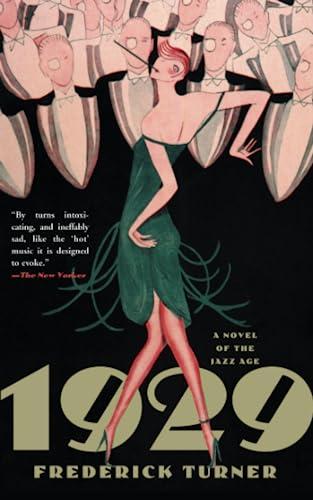 1929: A Novel of the Jazz Age: Turner, Frederick