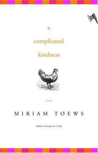 9781582433219: A Complicated Kindness: A Novel
