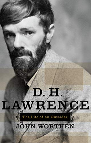 D. H. Lawrence: The Life of an Outsider: Worthen, John, Professor