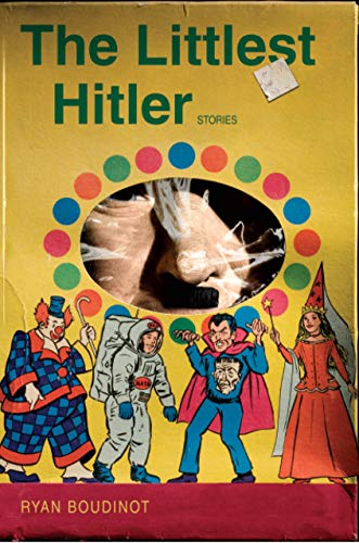 The Littlest Hitler - Stories: Boudinot, Ryan