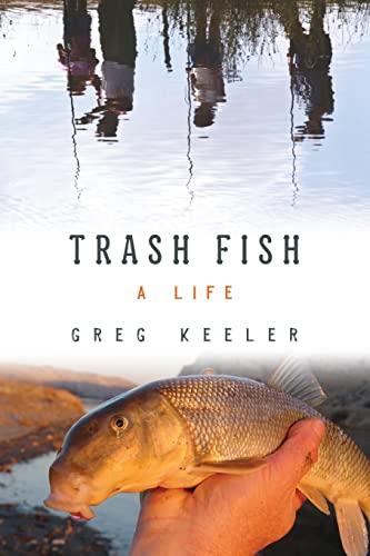 9781582434025: Trash Fish: A Life