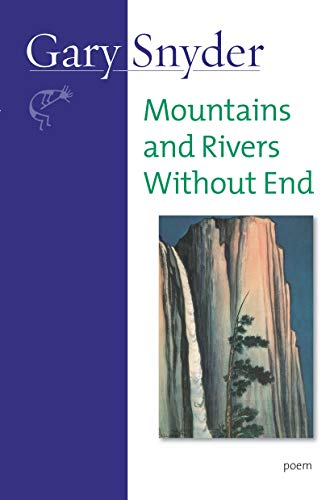 Mountains and Rivers Without End: Snyder; Gary
