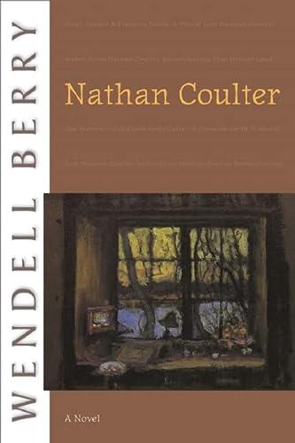 9781582434094: Nathan Coulter: A Novel (Port William)