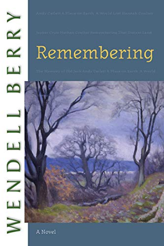 9781582434155: Remembering: A Novel (Port William)