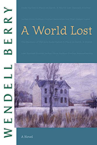 9781582434186: A World Lost: A Novel (Port William)